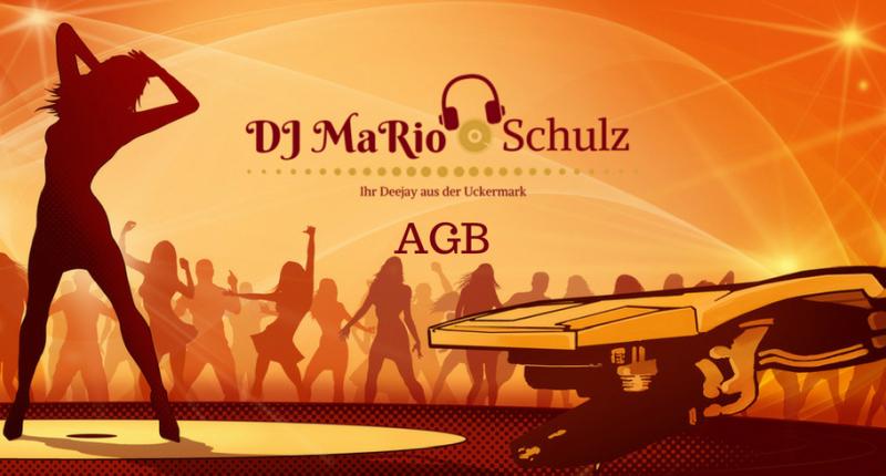 Allgemeine Geschäftsbedingungen von DJ Mario Schulz aus Schwedtoder
