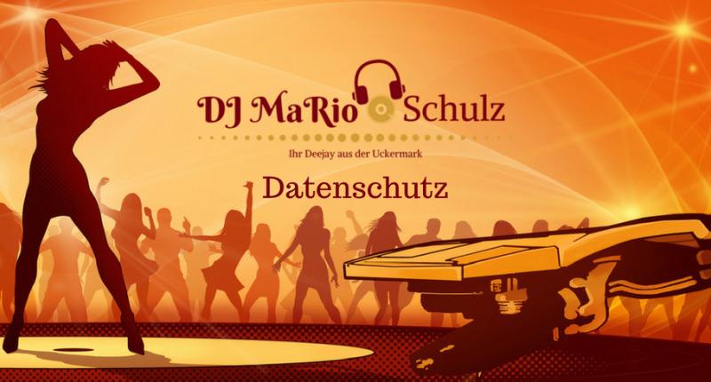 Datenschutz von DJ Mario Schulz aus Schwedtoder